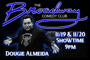 Nov 19-20, 2019 - Broadway Comedy Club- New York, NY.